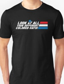 Look at All Your Different Colored Hats! T-Shirt