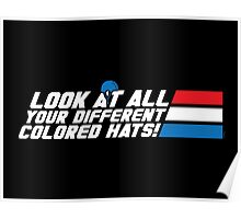 Look at All Your Different Colored Hats! Poster