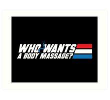 Who Wants a Body Massage? Art Print