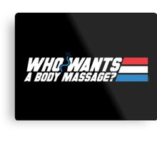 Who Wants a Body Massage? Metal Print