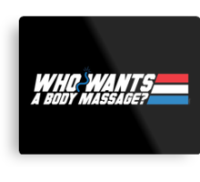 Who Wants a Body Massage? Metal Print