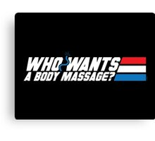 Who Wants a Body Massage? Canvas Print