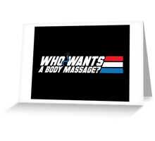 Who Wants a Body Massage? Greeting Card