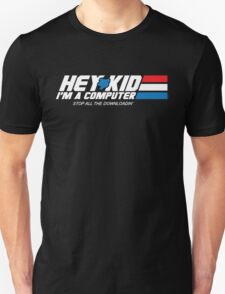 Hey Kid I'm a Computer Unisex T-Shirt