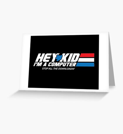 Hey Kid I'm a Computer Greeting Card