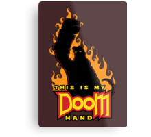 This is My Doom Hand Metal Print