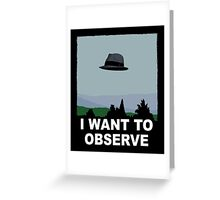 I Want to Observe Greeting Card