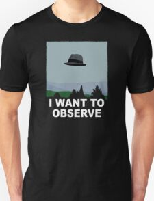 I Want to Observe Unisex T-Shirt