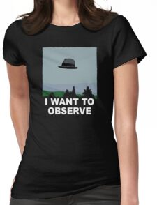I Want to Observe Womens Fitted T-Shirt