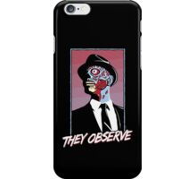 They Observe iPhone Case/Skin