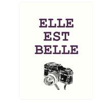 EllE EST BELLE Art Print