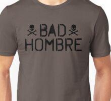 Bad Hombre Unisex T-Shirt