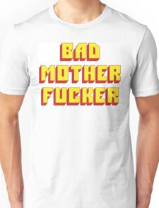 Bad Mother Fucker Unisex T-Shirt