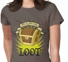 Do It For The Loot Womens Fitted T-Shirt