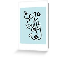 Seize the day typography Greeting Card