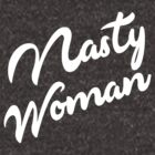 Nasty Woman  by owliebella