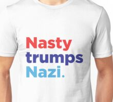 Nasty Trumps Nazi: Hillary 2016 Unisex T-Shirt