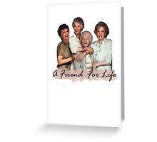 A Friend For Life Greeting Card