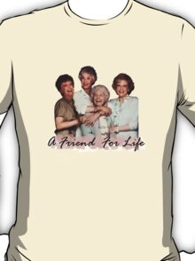 A Friend For Life T-Shirt
