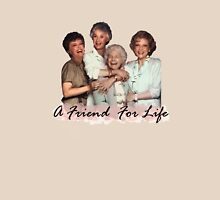 A Friend For Life Unisex T-Shirt
