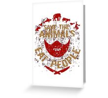save the animals, EAT PEOPLE Greeting Card