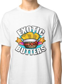 EXOTIC BUTTERS! Classic T-Shirt