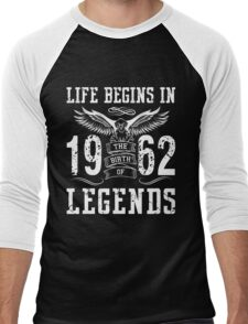 Life Begins In 1962 Birth Legends Men's Baseball ¾ T-Shirt