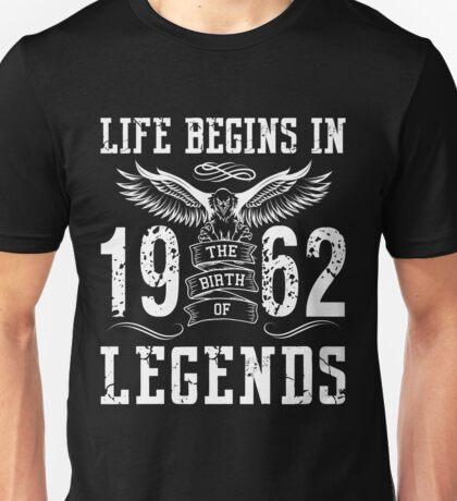 Life Begins In 1962 Birth Legends Unisex T-Shirt