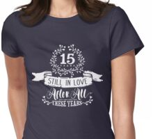15th Wedding Anniversary Still In Love 15 Years Womens Fitted T-Shirt