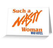 nasty woman Greeting Card