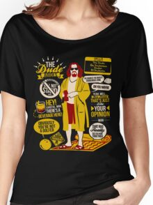 The Dude Quotes Women's Relaxed Fit T-Shirt