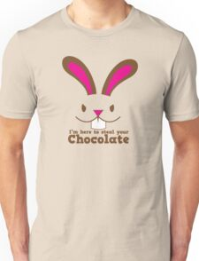 Easter rabbit I'm here to STEAL your CHOCOLATE Unisex T-Shirt