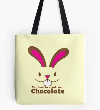 Easter rabbit I'm here to STEAL your CHOCOLATE Tote Bag