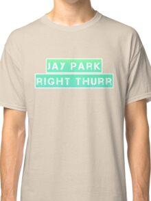 JP Right Thurr 2 Classic T-Shirt