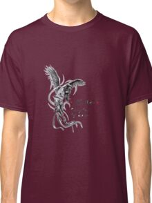My Angel, Flung out of Space Classic T-Shirt