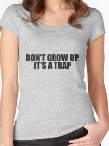 DONT GROW UP ITS A TRAP - Black Women's Fitted Scoop T-Shirt