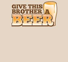 Give this brother a beer T-Shirt