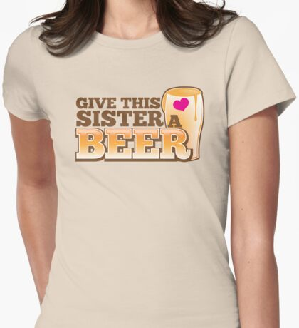 Give this sister a BEER Womens Fitted T-Shirt