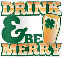 Green Irish Drink and be merry! Poster