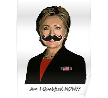 HILLARY for PRESIDENT: Am I qualified NOW? Poster