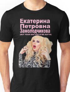 YOUR DAD CALLS ME KATYA Unisex T-Shirt