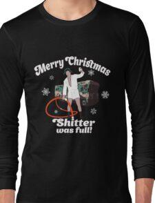Cousin Eddie Shitter Was Full T-Shirt Long Sleeve T-Shirt