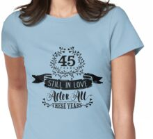 45th Wedding Anniversary Still In Love 45 Years Womens Fitted T-Shirt