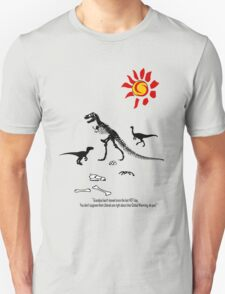 GLOBAL WARMING...it took out the Dinosaurs last time! T-Shirt