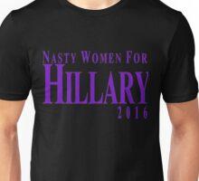 Nasty Women For Hillary 2016 Unisex T-Shirt