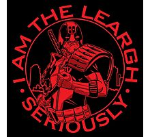 I Am The Leargh! Photographic Print
