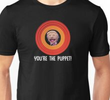 You're The Puppet -White font Unisex T-Shirt