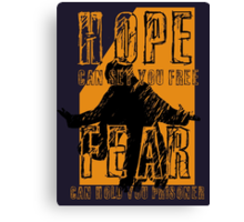 """""""Hope can set you free"""" Canvas Print"""