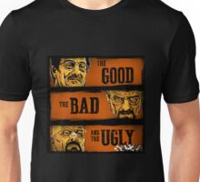 The Good  The Breaking Bad And The Ugly Unisex T-Shirt