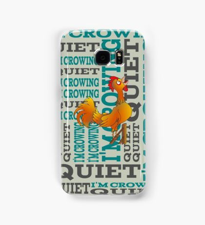 Rooster   Quiet, I'm crowing Samsung Galaxy Case/Skin